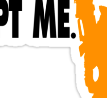 Ain't Nothing Like Me. Except Me. Sticker