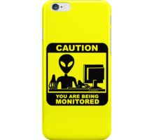 Caution! you are under monitor iPhone Case/Skin