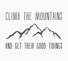 Climb the Mountains and Get Their Good Tidings by cascadianhiker