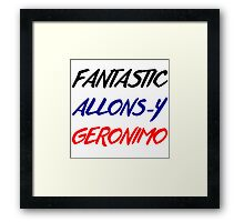 Doctor Who - Fantastic, Allons-y, Geronimo Framed Print