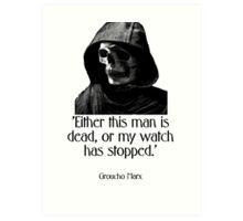 Either this man is dead... Groucho Marx Art Print