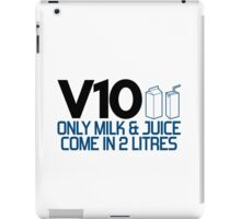 V10 - Only milk & juice come in 2 litres (4) iPad Case/Skin