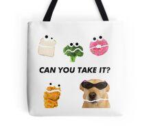 Can you take it? Tote Bag