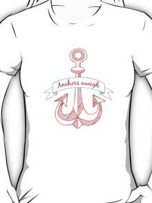 Anchors aweigh! T-Shirt