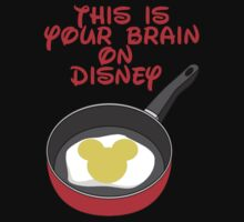 This Is Your Brain On Disney  by sayers