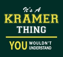 It's A KRAMER thing, you wouldn't understand !! by satro