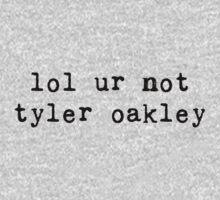 LOL UR NOT TYLER OAKLEY by EMDawsy