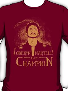 Oberyn is my Champion T-Shirt