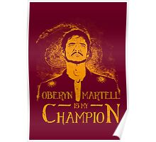 Oberyn is my Champion Poster