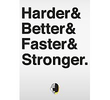 Harder & Better & Faster & Stronger. Photographic Print