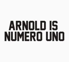Arnold is numero uno by datthomas