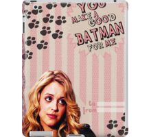 My Teenwolfed Valentine [You Make A Good Batman] iPad Case/Skin