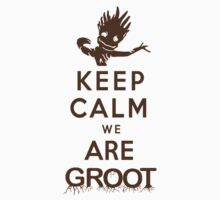Keep Calm We Are Groot by nardesign