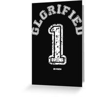 Glorified 1 Greeting Card