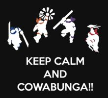 Keep Calm and Cowabunga by KewlZidane