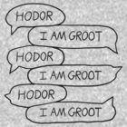 Hodor - I Am Groot by nardesign