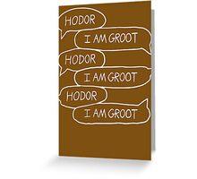 Hodor - I Am Groot Greeting Card