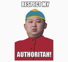 RESPECT MY AUTHORITAH! kartman kim jong un by BillyDesign