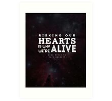 """Risking our hearts is why we're alive."" - Mike Royce to Kate Beckett Art Print"