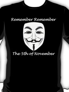 Guy Fawkes - Remember Remember T-Shirt