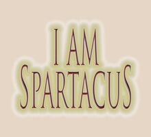 I am Spartacus! No I am Spartacus! Blood & Sand, Gladiators, Coliseum, by TOM HILL - Designer