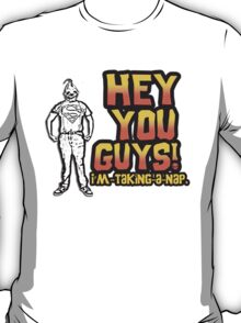 Sloth Goonies: Hey you Guys! I'm taking a nap. T-Shirt