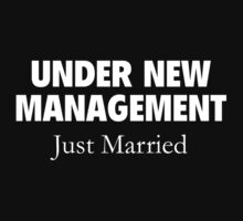 Under New Management. Just Married. by DesignFactoryD