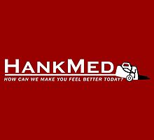 HankMed for Your Royal Pains by waywardtees