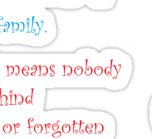 Ohana means family Sticker