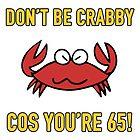 Funny 65th Birthday (Crabby) by thepixelgarden