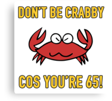 Funny 65th Birthday (Crabby) Canvas Print