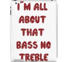 All About That Bass ll iPad Case/Skin