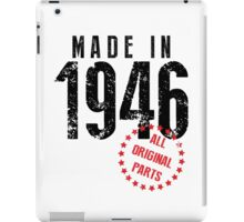 Made In 1946, All Original Parts iPad Case/Skin