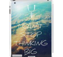 I Can't Stop Thinking Big Lyrics iPad Case/Skin