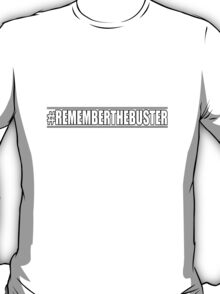 Remember The Buster T-Shirt