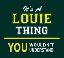 It's A LOUIE thing, you wouldn't understand !! by satro
