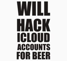 will hack icloud accounts for beer Kids Clothes