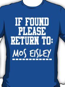 If Found, Please Return to Mos Eisley T-Shirt