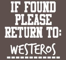 If Found, Please Return to Westeros by rexannakay