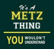 It's A METZ thing, you wouldn't understand !! by satro