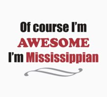 Mississippi Is Awesome by creepyjoe