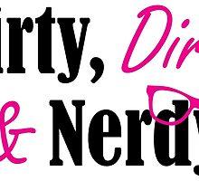 Flirty, Dirty, & Nerdy by bellamorte1
