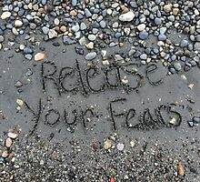 Release Your Fears by GoddessChrissy
