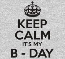 Keep Calm Its My B-Day by 4season