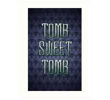 Tomb Sweet Tomb Art Print