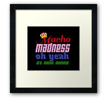 Macho Madness (Mario Colors Edition!) Framed Print