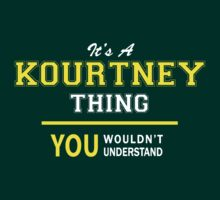 It's A KOURTNEY thing, you wouldn't understand !! by satro
