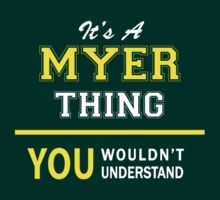 It's A MYER thing, you wouldn't understand !! by satro