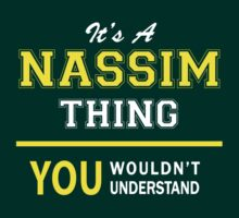 It's A NASSIM thing, you wouldn't understand !! by satro