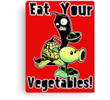 Eat Your Vegetables! Canvas Print